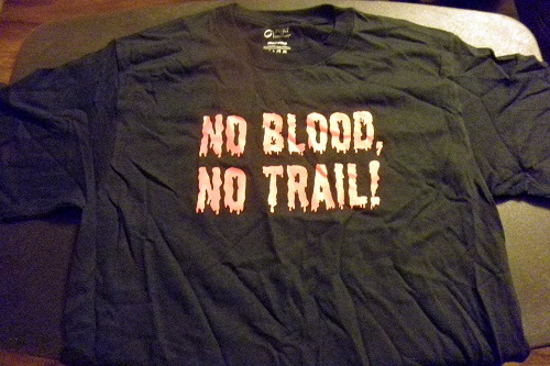 No Blood, No Trail! T-shirt